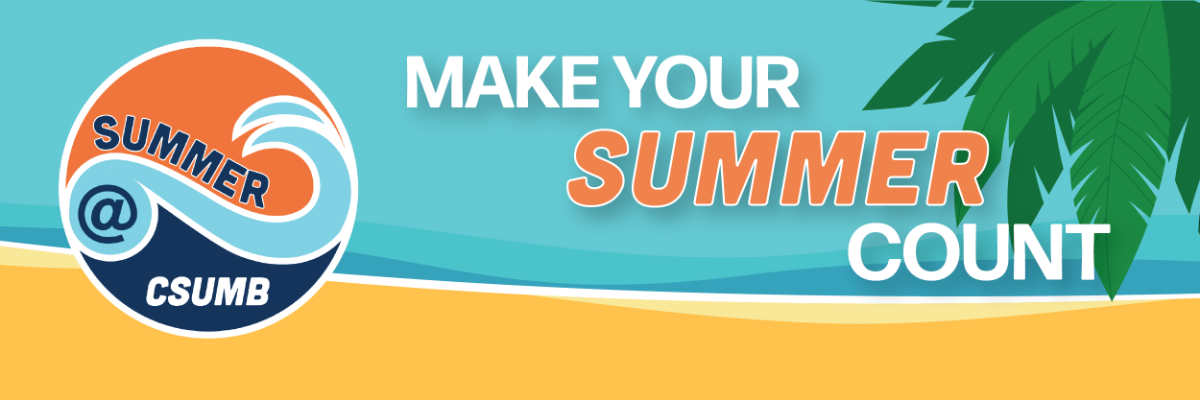 """""""Summer @ CSUMB"""" logo with tagline, """"Make your Summer count"""""""