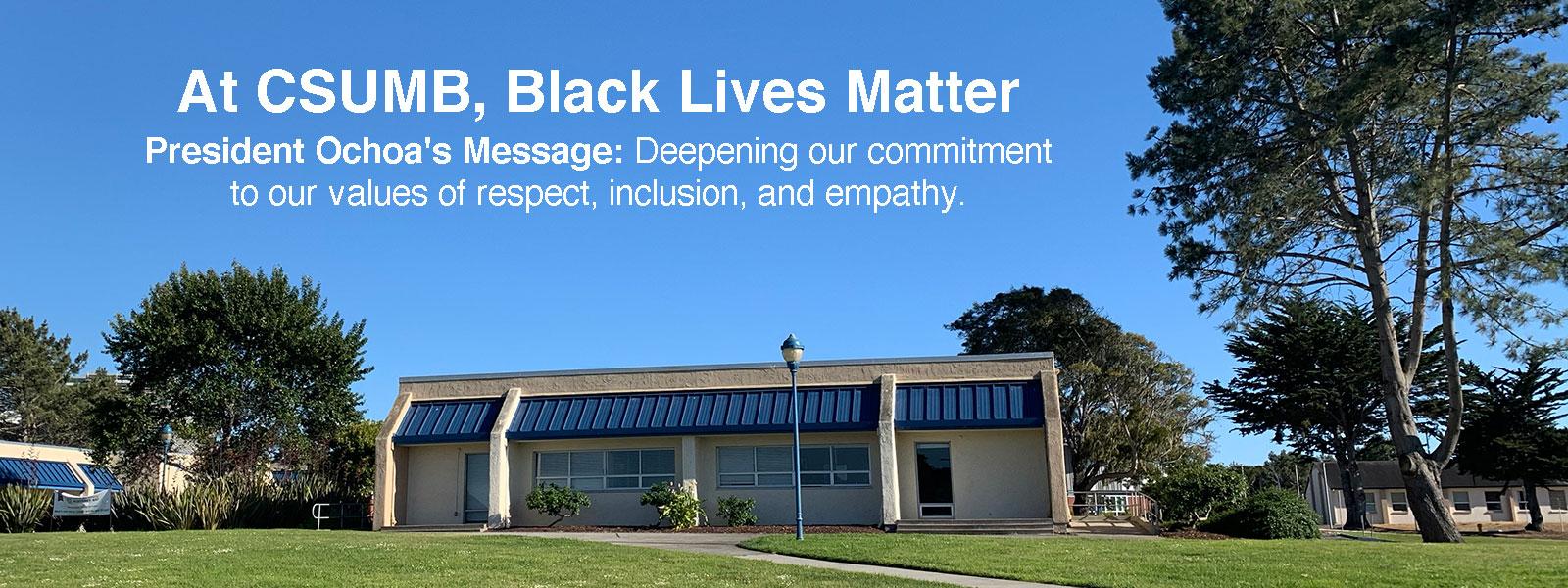At CSUMB, Black Lives Matter | President Ochoa's Message about George Floyd