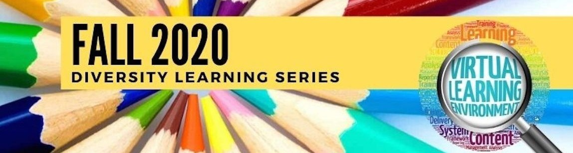 Fall 2020 Diversity Learning Series